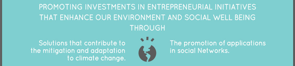 Promoting Investments in Entrepreneurial Initiatives that Enhance Our Environment and Social Well Being